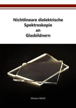 Nichtlineare dielektrische Spektroskopie an Glasbildnern von Michl,  Marion