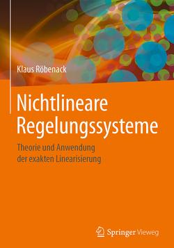 Nichtlineare Regelungssysteme von Röbenack,  Klaus