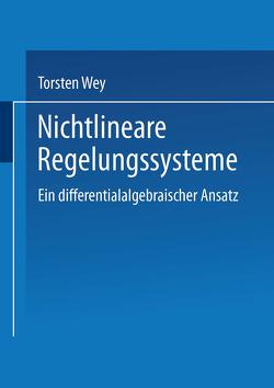 Nichtlineare Regelungssysteme von Wey,  Torsten