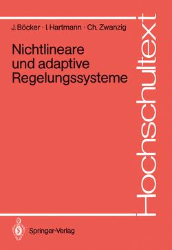 Nichtlineare und adaptive Regelungssysteme von Böcker,  Joachim, Hartmann,  Irmfried, Zwanzig,  Christian