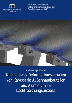 Nichtlineares Deformationsverhalten von Karosserie-Außenhautbauteilen aus Aluminium im Lacktrocknungsprozess von Regensburger,  Jochen
