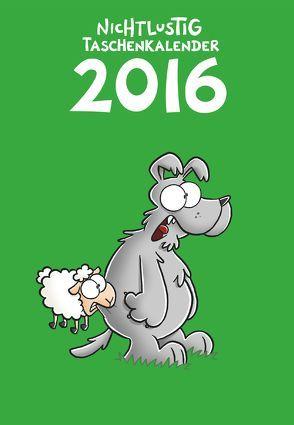 Nichtlustig Taschenkalender 2016 von Sauer,  Joscha