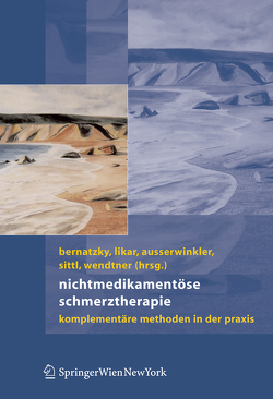 Nichtmedikamentöse Schmerztherapie von Ausserwinkler,  Michael, Bernatzky,  Günther, Likar,  Rudolf, Sittl,  Reinhard, Wendtner,  Franz, Wenzel,  Gerhard