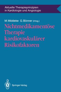 Nichtmedikamentöse Therapie kardiovaskulärer Risikofaktoren von Bönner,  Gerd, Middeke,  M.