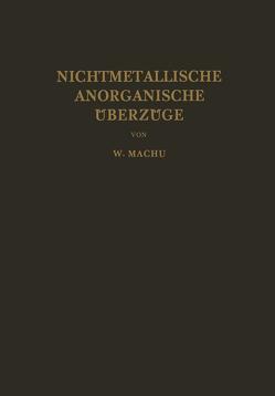 Nichtmetallische Anorganische Überzüge von Machu,  Willi