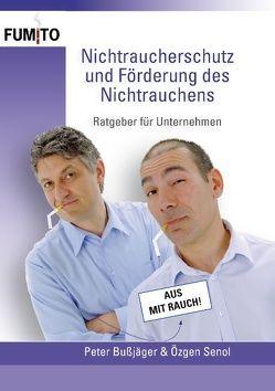 Nichtraucherschutz und Förderung des Nichtrauchens von Bußjäger,  Peter, Senol,  Özgen