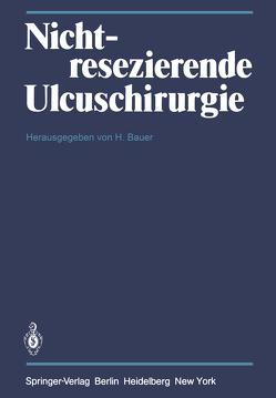 Nichtresezierende Ulcuschirurgie von Bauer,  H.