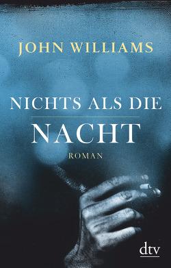 Nichts als die Nacht von Robben,  Bernhard, Williams,  John