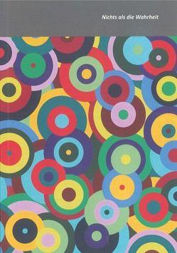 Nichts als die Wahrheit. 50 mal Malerei. Klasse Pleuger 1999–2016 von Bandelin,  Undine, Pleuger,  Ute