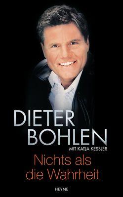 Nichts als die Wahrheit von Bohlen,  Dieter