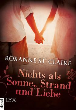 Nichts als Sonne, Strand und Liebe von Claire,  Roxanne St., Wieja,  Corinna