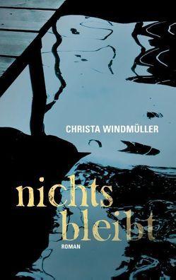 Nichts bleibt von Windmüller,  Christa