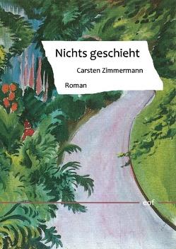 Nichts geschieht von Zimmermann,  Carsten