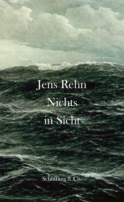 Nichts in Sicht von März,  Ursula, Rehn,  Jens