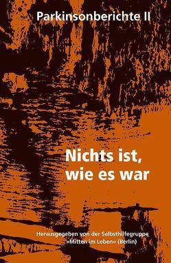 Nichts ist, wie es war von Beuscher,  Heiner, Czaja,  Mario, Ehret,  Reinhard, Harms,  Jens, Hoffmann,  Jürgen, Klare,  Reiner