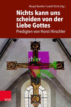 Nichts kann uns scheiden von der Liebe Gottes von Beubler,  Margit, Meister,  Ralf, Ulrich,  Ludolf