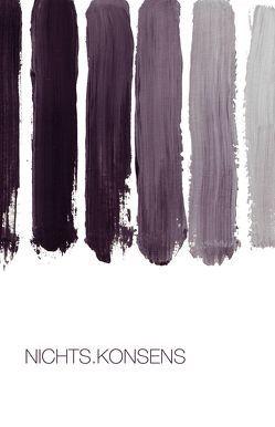 NICHTS.KONSENS von Oettl,  Brigitte Anna