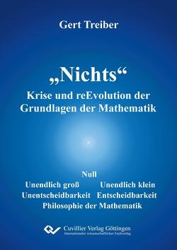 """""""Nichts"""" Krise und reEvolution der Grundlagen der Mathematik von Treiber,  Gert"""