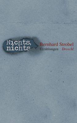 Nichts, nichts von Strobel,  Bernhard