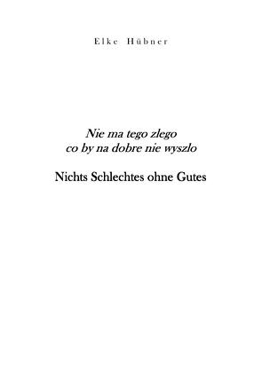 Nichts Schlechtes ohne Gutes von Hübner,  Elke