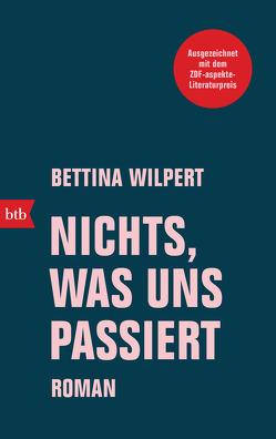 Nichts, was uns passiert von Wilpert,  Bettina