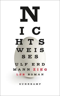 Nichts Weißes von Ziegler,  Ulf Erdmann