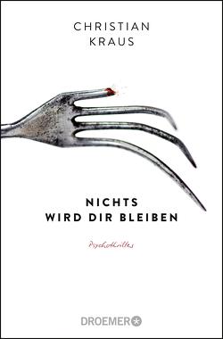 Nichts wird dir bleiben von Kraus,  Christian