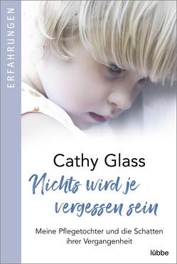 Nichts wird je vergessen sein von Breitenbach,  Magdalena, Glass,  Cathy