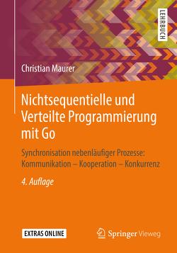 Nichtsequentielle und Verteilte Programmierung mit Go von Maurer,  Christian
