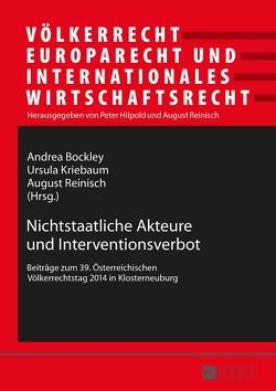 Nichtstaatliche Akteure und Interventionsverbot von Bockley,  Andrea, Kriebaum,  Ursula, Reinisch,  August