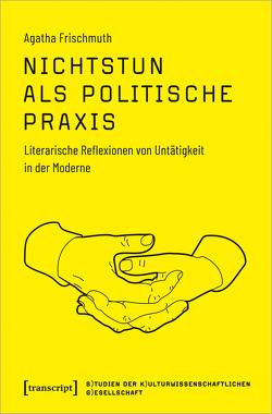 Nichtstun als politische Praxis von Frischmuth,  Agatha