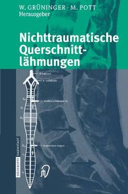 Nichttraumatische Querschnittlähmungen von Grüninger,  Werner, Pott,  Michael