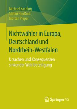 Nichtwähler in Europa, Deutschland und Nordrhein-Westfalen von Haußner,  Stefan, Kaeding,  Michael, Pieper,  Morten