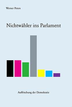 Nichtwähler ins Parlament von Peters,  Werner