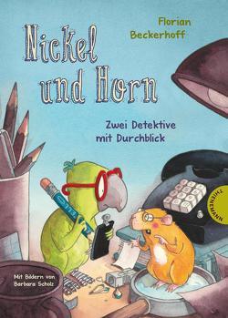 Nickel und Horn von Beckerhoff,  Florian, Scholz,  Barbara