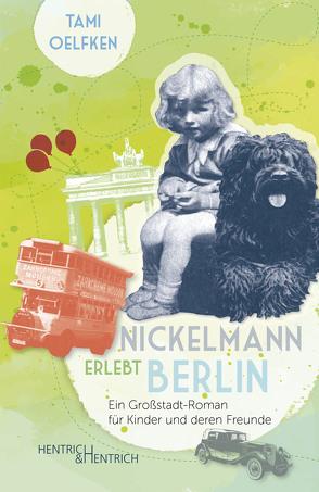 Nickelmann erlebt Berlin von Oelfken,  Tami, Spemann,  Fe, Weinkauff,  Gina