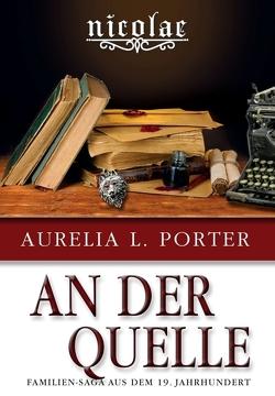 Nicolae: An der Quelle von Porter,  Aurelia L.