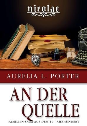 Nicolae: An der Quelle – Band 7 von Porter,  Aurelia L.