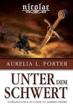 Nicolae – Unter dem Schwert von Porter,  Aurelia L.
