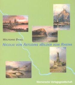 """Nicolai von Astudins """"Bilder vom Rhein"""" von Bickel,  Wolfgang"""
