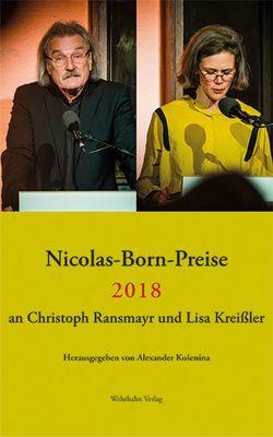 Nicolas-Born-Preise 2018 von Košenina,  Alexander, Kreißler,  Lisa, Ransmayr,  Christoph, Sárkány,  Ulrike