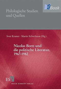 Nicolas Born und die politische Literatur, 1967-1982 von Fischer,  Ludwig, Hanuschek,  Sven, Kahrs,  Axel, Krämer,  Sven, Rector,  Martin, Saupe,  Anja, Schierbaum,  Martin, Stein,  Peter, Uka,  Walter