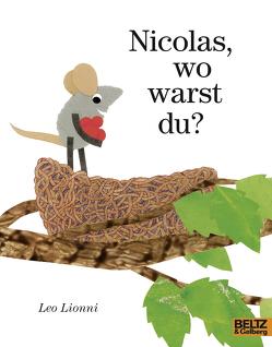 Nicolas, wo warst du? von Lionni,  Leo, Wilcke-Pausewang,  Gudrun