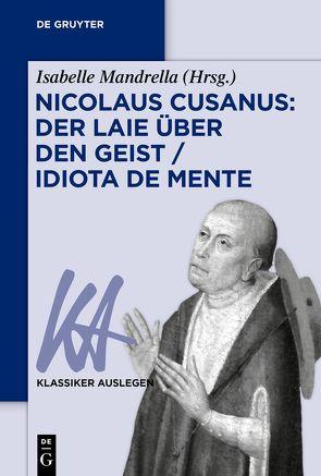 Nicolaus Cusanus: Der Laie über den Geist / Idiota de mente von Mandrella,  Isabelle