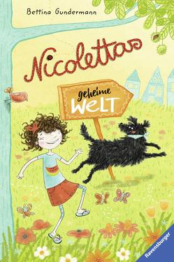 Nicolettas geheime Welt von Gundermann,  Bettina, Kohl,  Daniela