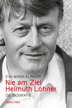 Nie am Ziel. Helmuth Lohner von Klinger,  Eva-Maria