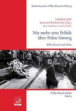 """""""Nie mehr eine Politik über Polen hinweg"""" von Boll,  Friedhelm, Ruchniewicz,  Krzysztof"""