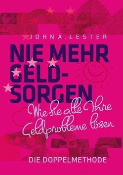 Nie mehr Geldsorgen von Lester,  John A.