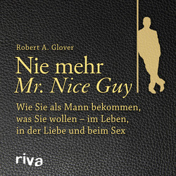Nie mehr Mr. Nice Guy von Glover,  Robert A., Pappenberger,  Sebastian