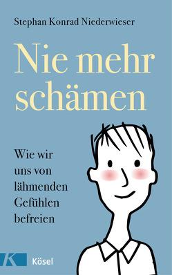 Nie mehr schämen von Niederwieser,  Stephan Konrad